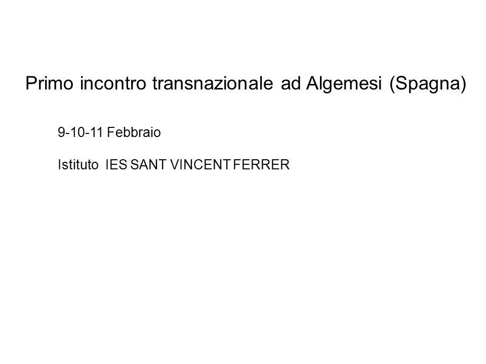 Primo incontro transnazionale ad Algemesi (Spagna) 9-10-11 Febbraio Istituto IES SANT VINCENT FERRER