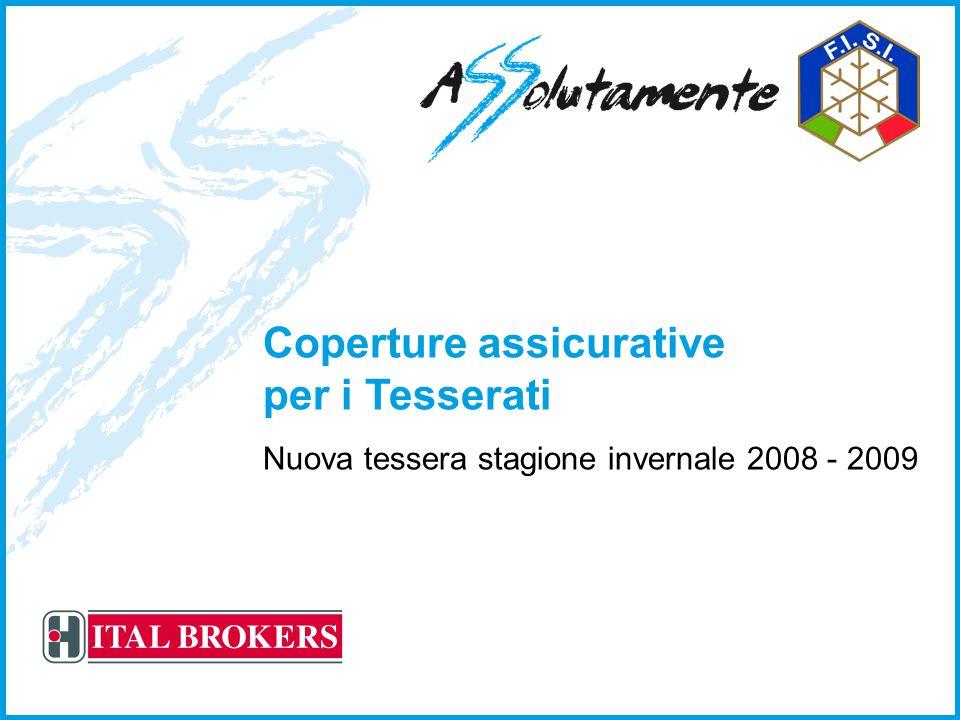 Coperture assicurative per i Tesserati Nuova tessera stagione invernale 2008 - 2009