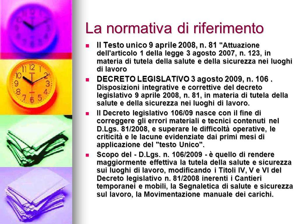 La normativa di riferimento Il Testo unico 9 aprile 2008, n. 81