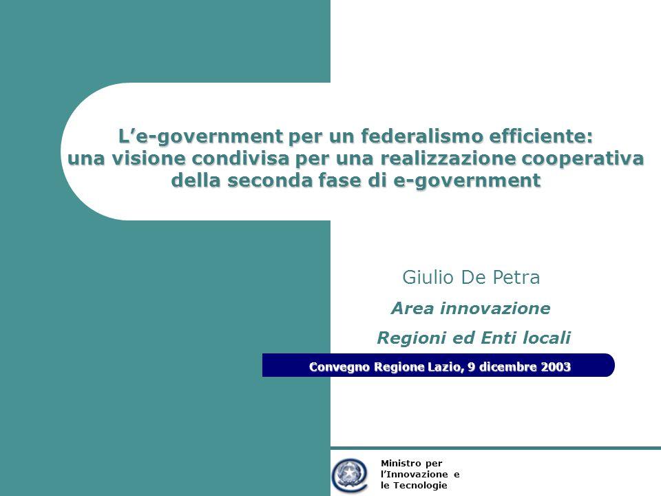 Ministro per l'Innovazione e le Tecnologie Ministro per l'Innovazione e le Tecnologie L'e-government per un federalismo efficiente: una visione condiv