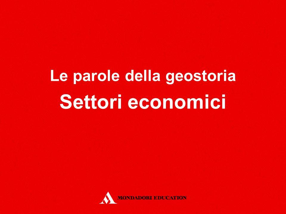 Le parole della geostoria Settori economici