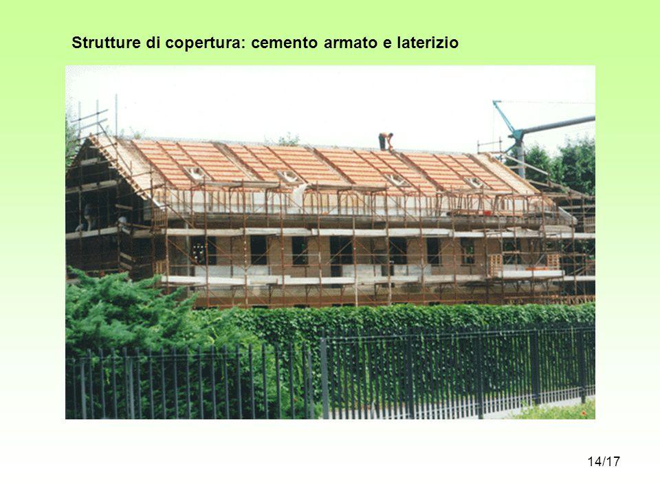 Strutture di copertura: cemento armato e laterizio 14/17