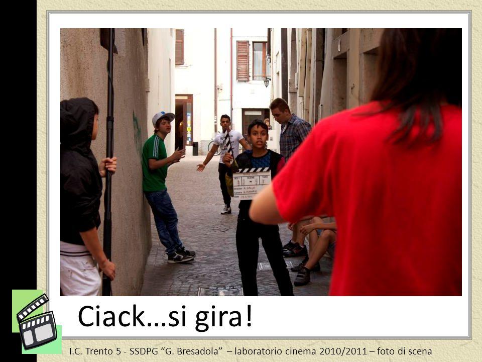 I.C. Trento 5 - SSDPG G. Bresadola – laboratorio cinema 2010/2011 – foto di scena Ciack…si gira!