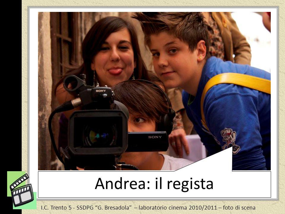 Andrea: il regista