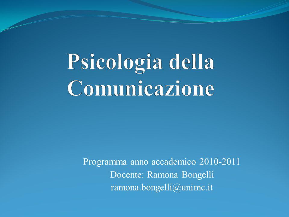 Programma anno accademico 2010-2011 Docente: Ramona Bongelli ramona.bongelli@unimc.it