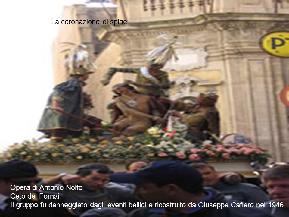 Opera di Antonio Nolfo Ceto dei Fornai Il gruppo fu danneggiato dagli eventi bellici e ricostruito da Giuseppe Cafiero nel 1946 La coronazione di spin