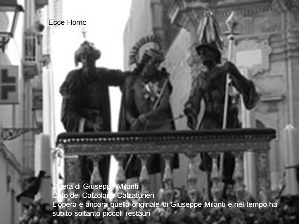 Opera di Giuseppe Milanti Ceto dei Calzolai e Calzaturieri L'opera è ancora quella originale di Giuseppe Milanti e nel tempo ha subito soltanto piccol