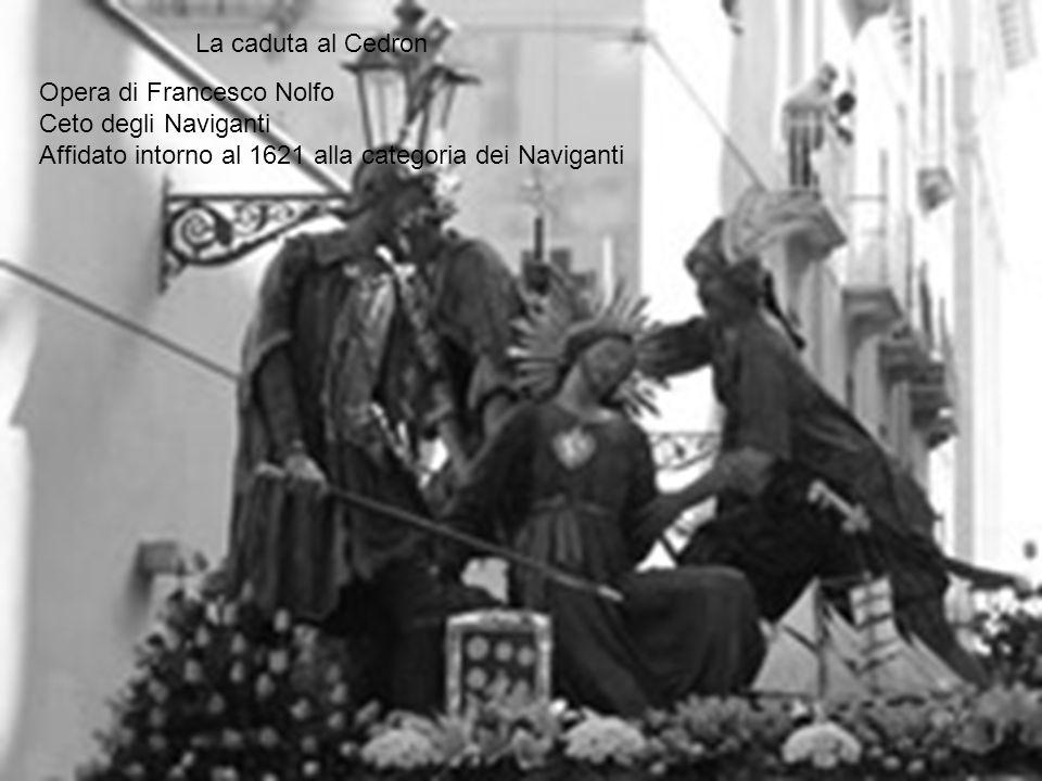 Opera di Francesco Nolfo Ceto degli Naviganti Affidato intorno al 1621 alla categoria dei Naviganti La caduta al Cedron
