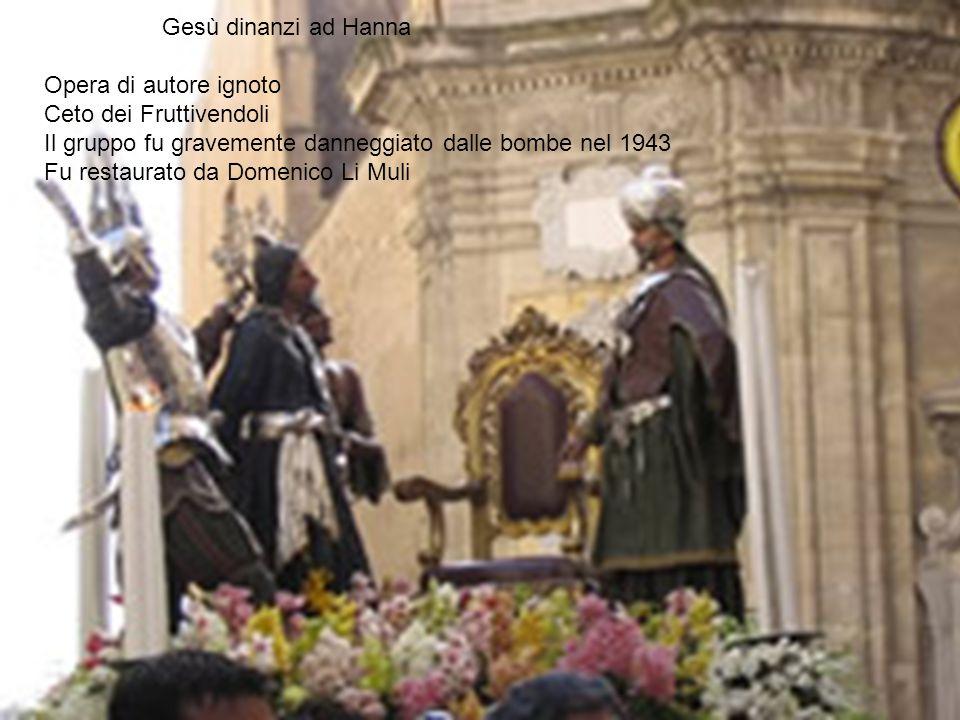Opera di autore ignoto Ceto dei Fruttivendoli Il gruppo fu gravemente danneggiato dalle bombe nel 1943 Fu restaurato da Domenico Li Muli Gesù dinanzi
