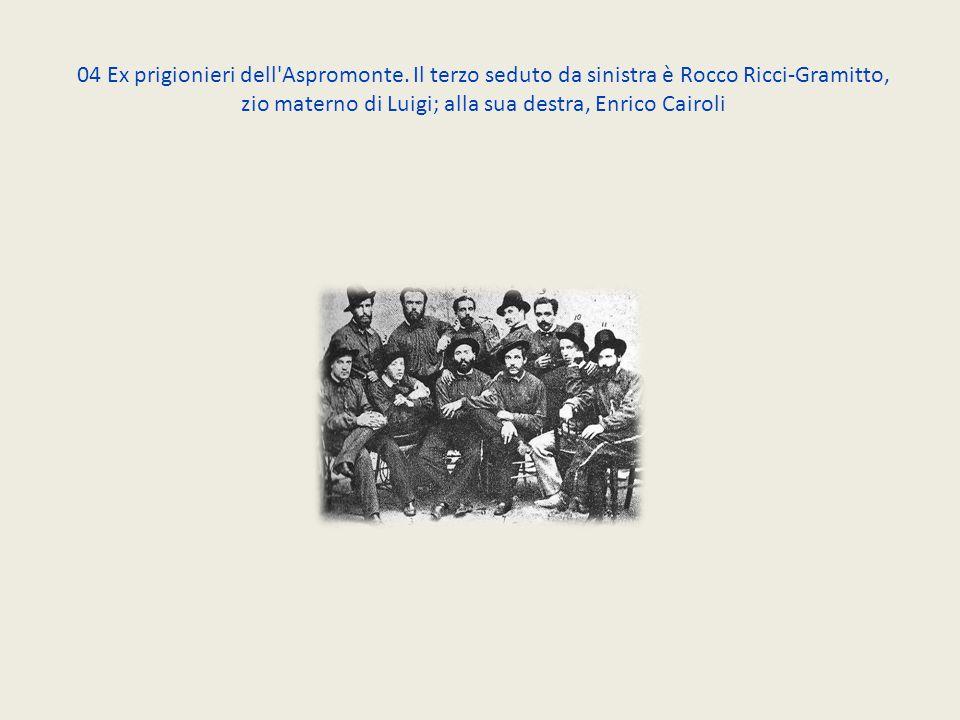 04 Ex prigionieri dell'Aspromonte. Il terzo seduto da sinistra è Rocco Ricci-Gramitto, zio materno di Luigi; alla sua destra, Enrico Cairoli