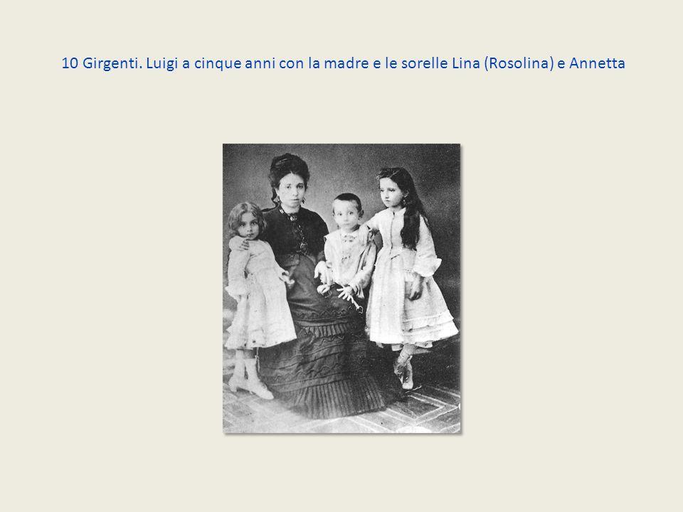 10 Girgenti. Luigi a cinque anni con la madre e le sorelle Lina (Rosolina) e Annetta