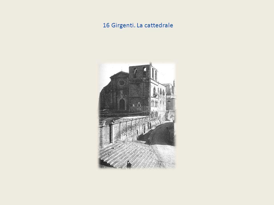 16 Girgenti. La cattedrale