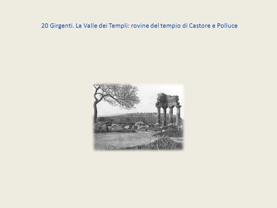 20 Girgenti. La Valle dei Templi: rovine del tempio di Castore e Polluce