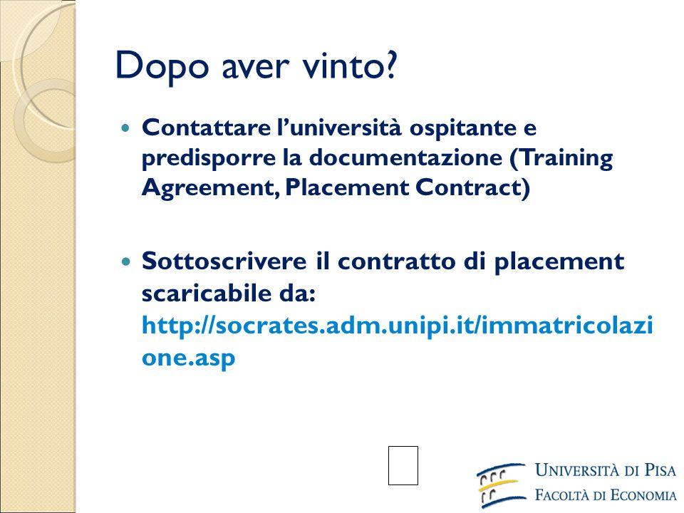 Dopo aver vinto? Contattare l'università ospitante e predisporre la documentazione (Training Agreement, Placement Contract)  Sottoscrivere il contrat