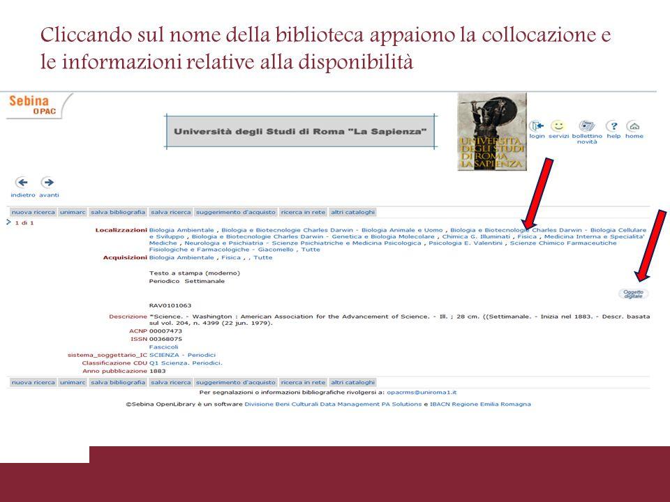 Cliccando sul nome della biblioteca appaiono la collocazione e le informazioni relative alla disponibilità