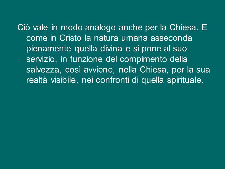 Anche in Cristo infatti, in forza del mistero dell'Incarnazione, riconosciamo una natura umana e una natura divina, unite nella stessa persona in modo