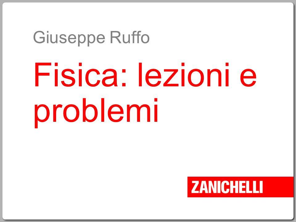 Giuseppe Ruffo Fisica: lezioni e problemi