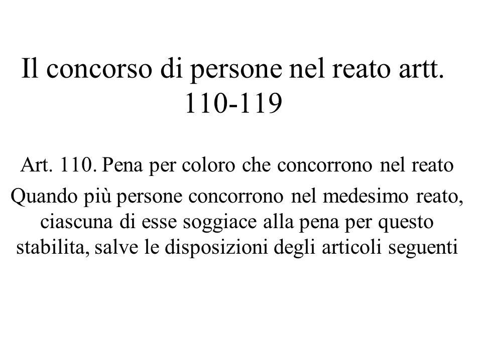 Il concorso di persone nel reato artt.110-119 Art.