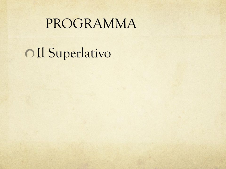 PROGRAMMA Il Superlativo