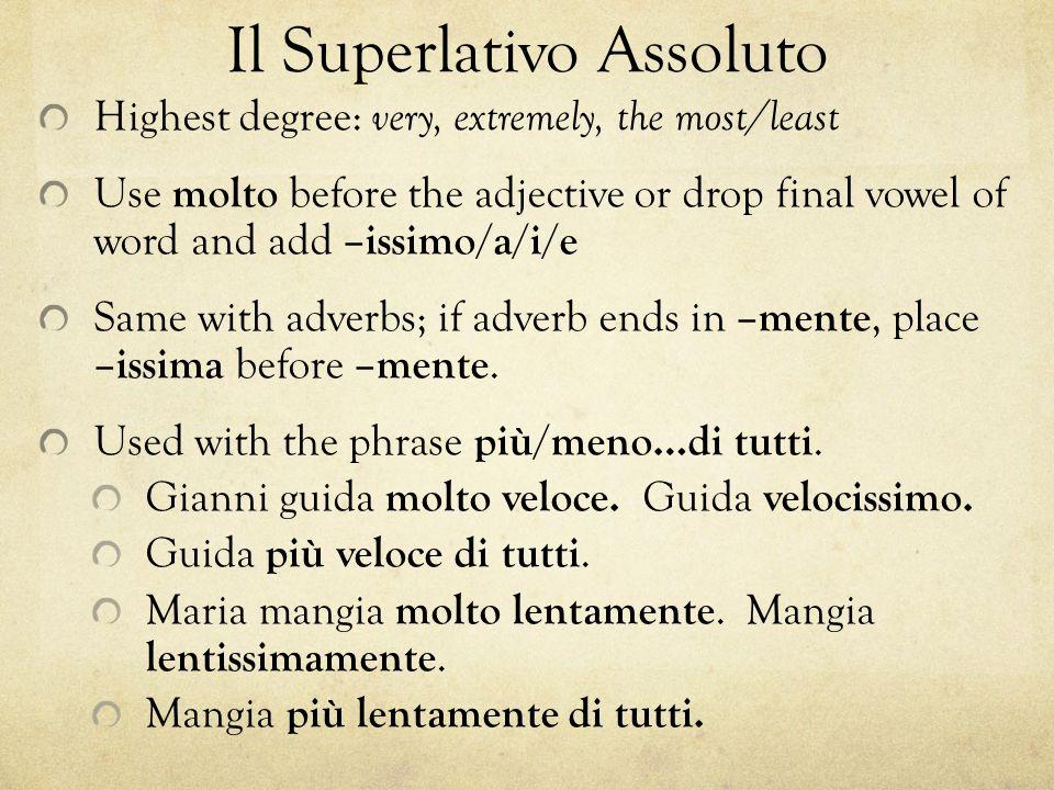 Comparativi e Superlativi Irregolari Buono, cattivo, grande, and piccolo have regular and irregular comparative and superlative forms.