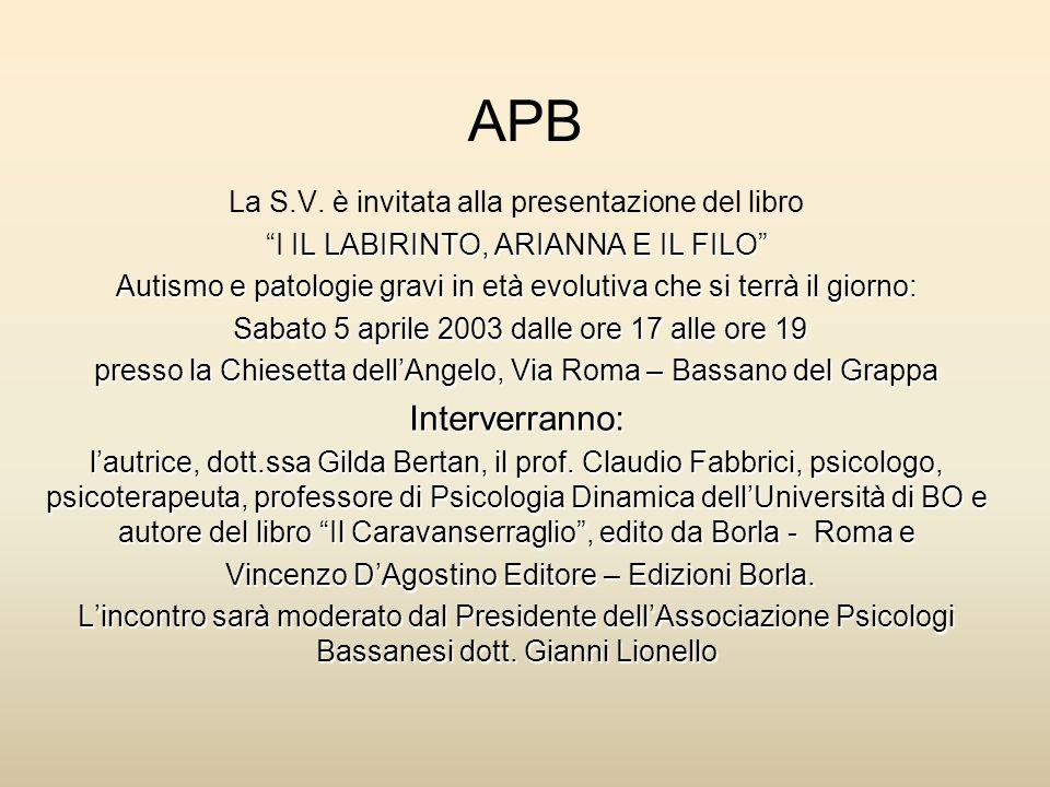 """APB La S.V. è invitata alla presentazione del libro IL LABIRINTO, ARIANNA E IL FILO"""" """"I IL LABIRINTO, ARIANNA E IL FILO"""" Autismo e patologie gravi in"""