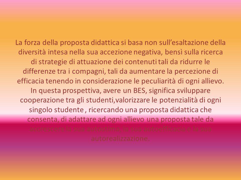 La forza della proposta didattica si basa non sull'esaltazione della diversità intesa nella sua accezione negativa, bensì sulla ricerca di strategie d