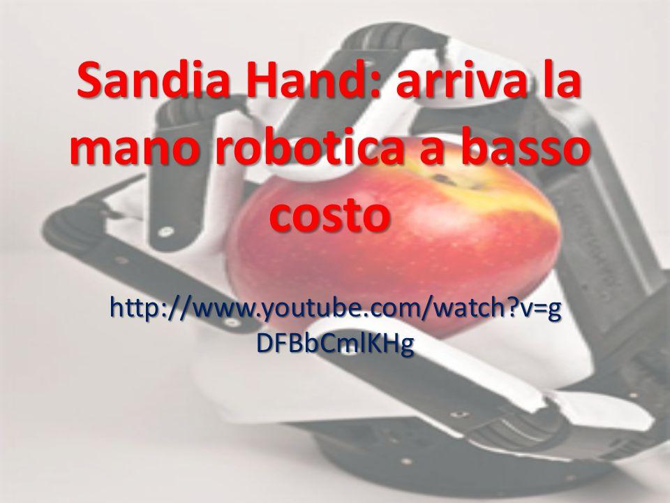 Sandia Hand: arriva la mano robotica a basso costo http://www.youtube.com/watch v=g DFBbCmlKHg
