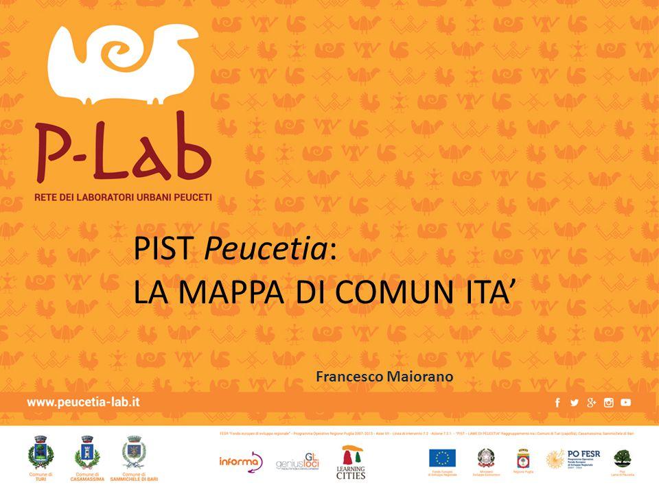 Francesco Maiorano PIST Peucetia: LA MAPPA DI COMUN ITA'