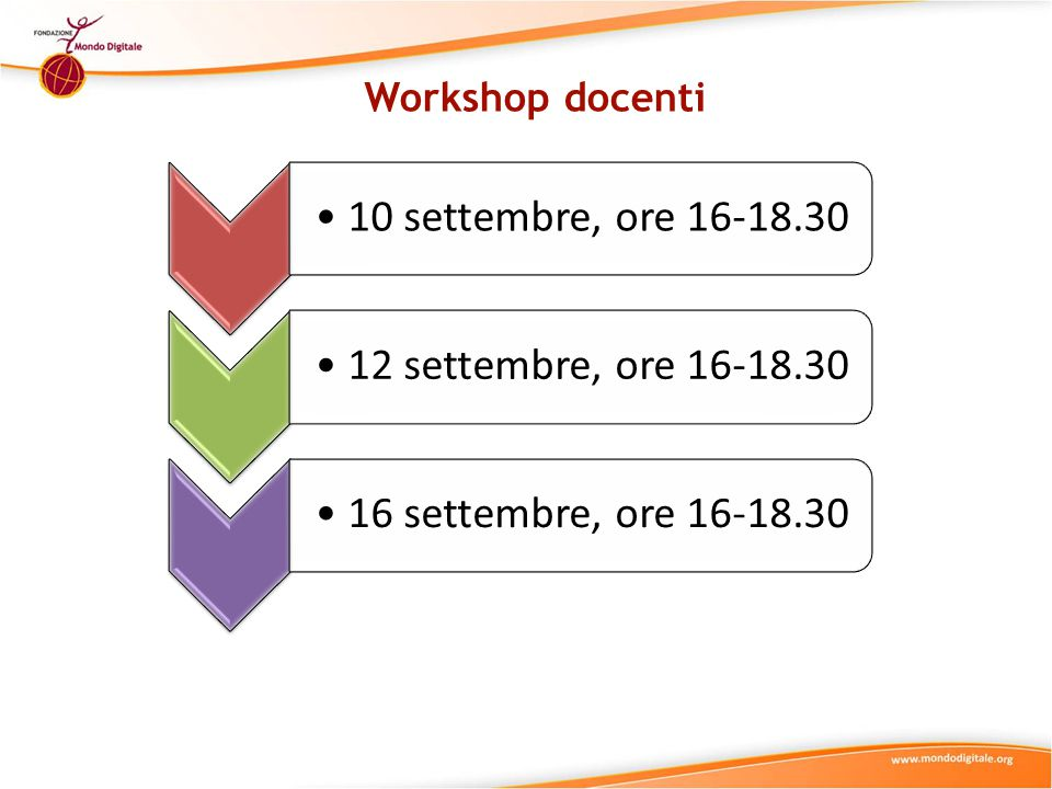Workshop docenti 10 settembre, ore 16-18.3012 settembre, ore 16-18.3016 settembre, ore 16-18.30