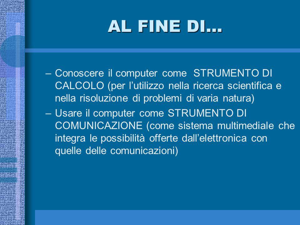 COME –Attraverso tre MODULI: –1) Il computer come sistema di calcolo per l'elaborazione dei dati –2) Il computer come sistema multimediale per la comunicazione –3) L'uso di pacchetti software