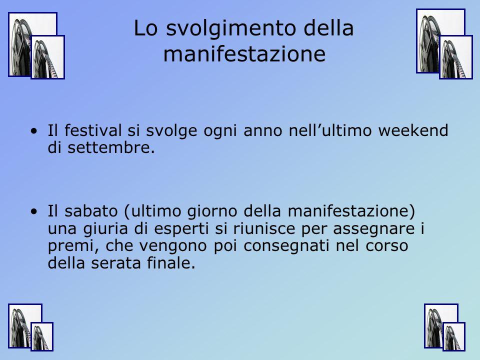 Lo svolgimento della manifestazione Il festival si svolge ogni anno nell'ultimo weekend di settembre.