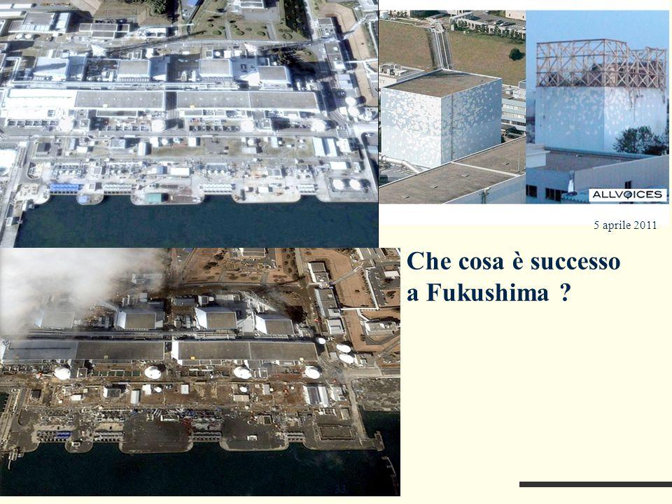 Che cosa è successo a Fukushima ? 33 5 aprile 2011