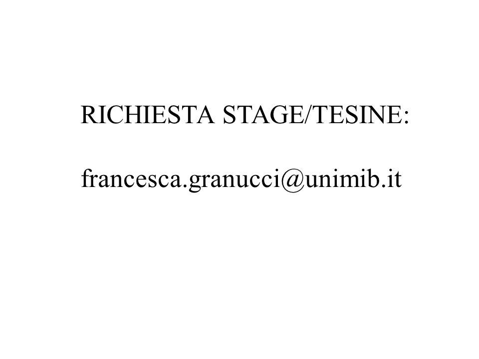 RICHIESTA STAGE/TESINE: francesca.granucci@unimib.it