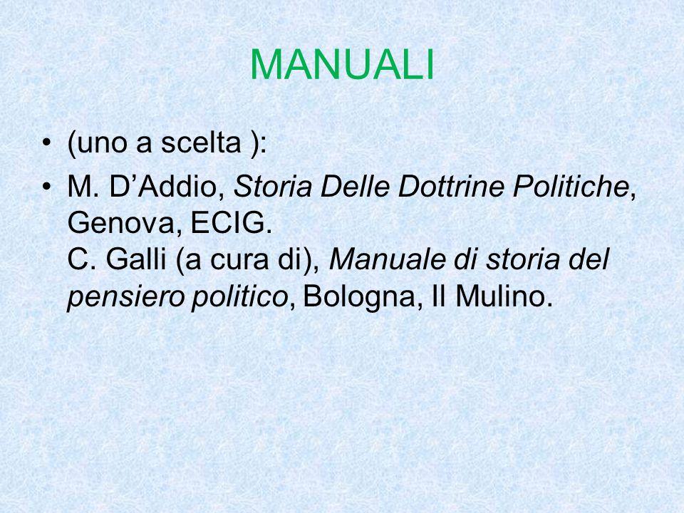 MANUALI (uno a scelta ): M.D'Addio, Storia Delle Dottrine Politiche, Genova, ECIG.