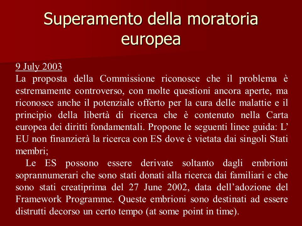 Superamento della moratoria europea 9 July 2003 La proposta della Commissione riconosce che il problema è estremamente controverso, con molte question