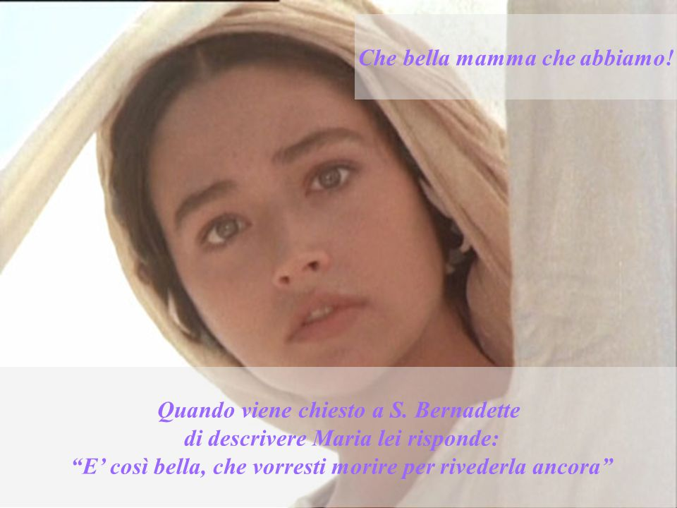 Maria, durante le apparizioni, chiede a Bernadette di pregare il rosario Maria, rimane in silenzio mentre Bernadette recita l'Ave Maria, Ma si unisce a lei nel recitare il Padre nostro il Gloria