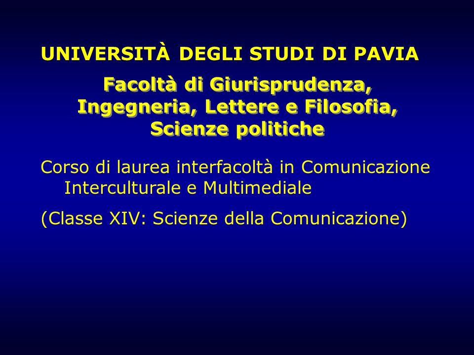 Facoltà di Giurisprudenza, Ingegneria, Lettere e Filosofia, Scienze politiche Corso di laurea interfacoltà in Comunicazione Interculturale e Multimedi