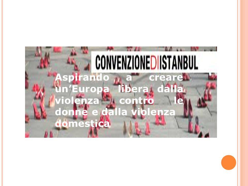 Aspirando a creare un'Europa libera dalla violenza contro le donne e dalla violenza domestica