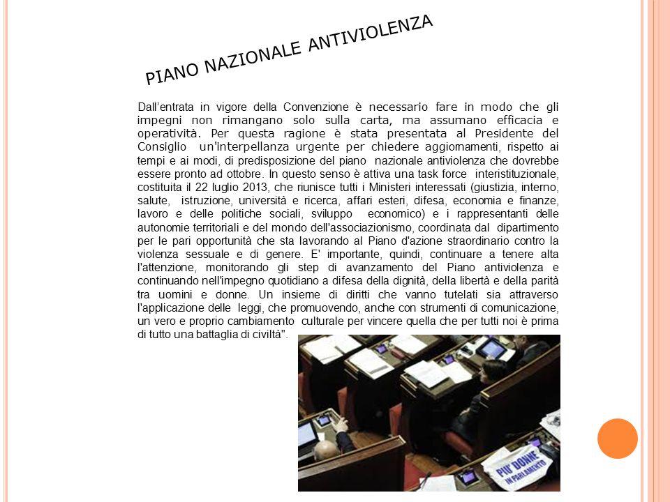 Dall'entrata in vigore della Convenzione è necessario fare in modo che gli impegni non rimangano solo sulla carta, ma assumano efficacia e operatività.