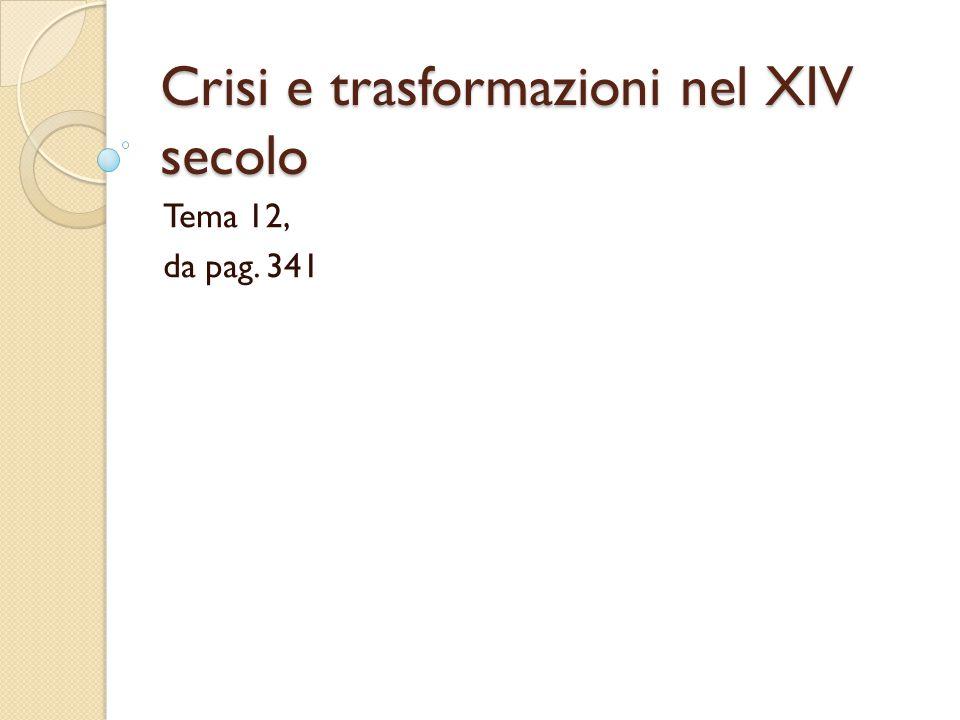 Crisi e trasformazioni nel XIV secolo Tema 12, da pag. 341