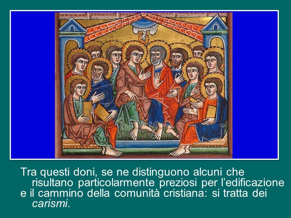 Fin dall'inizio, il Signore ha ricolmato la Chiesa dei doni del suo Spirito, rendendola così sempre viva e feconda con i doni dello Spirito Santo.