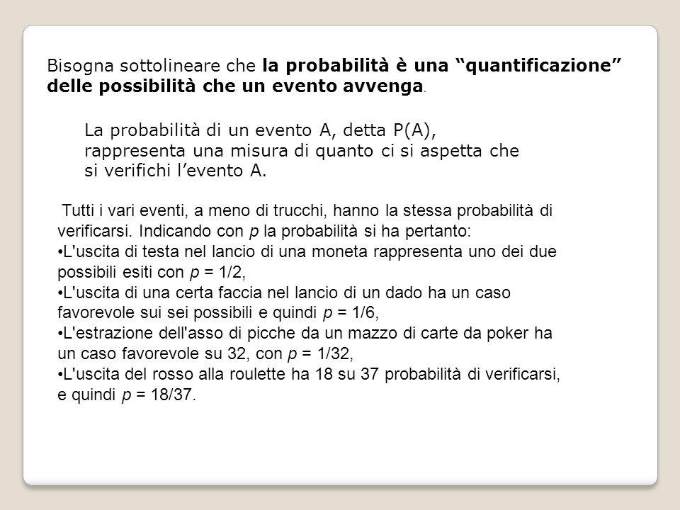 Se i due eventi sono compatibili, la probabilità dell evento (A or B) è uguale alla somma delle probabilità di A e di B meno la probabilità che si verifichino entrambi.