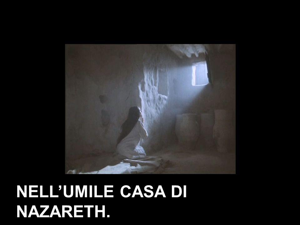 NELL'UMILE CASA DI NAZARETH.