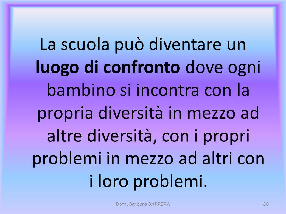 La scuola può diventare un luogo di confronto dove ogni bambino si incontra con la propria diversità in mezzo ad altre diversità, con i propri problem
