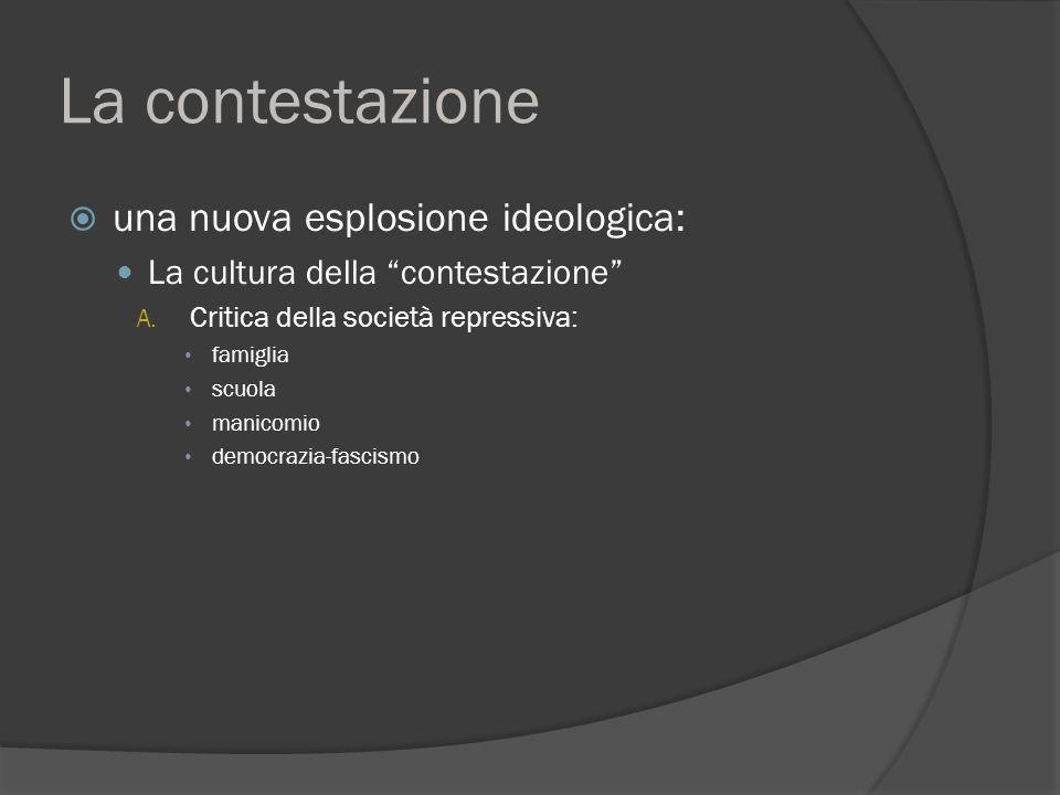 La contestazione  una nuova esplosione ideologica: La cultura della contestazione A.