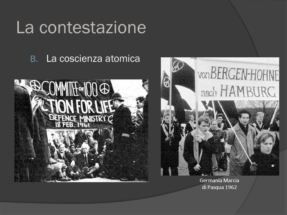 La contestazione B. La coscienza atomica Germania Marcia di Pasqua 1962