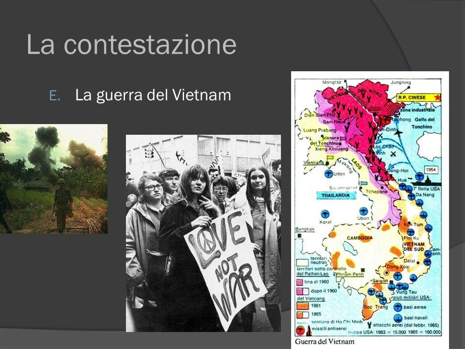 La contestazione E. La guerra del Vietnam