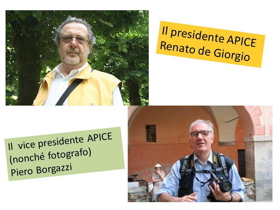 Il presidente APICE Renato de Giorgio Il vice presidente APICE (nonché fotografo) Piero Borgazzi