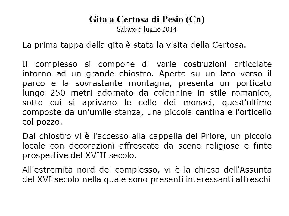Gita a Certosa di Pesio (Cn) Sabato 5 luglio 2014 La prima tappa della gita è stata la visita della Certosa.