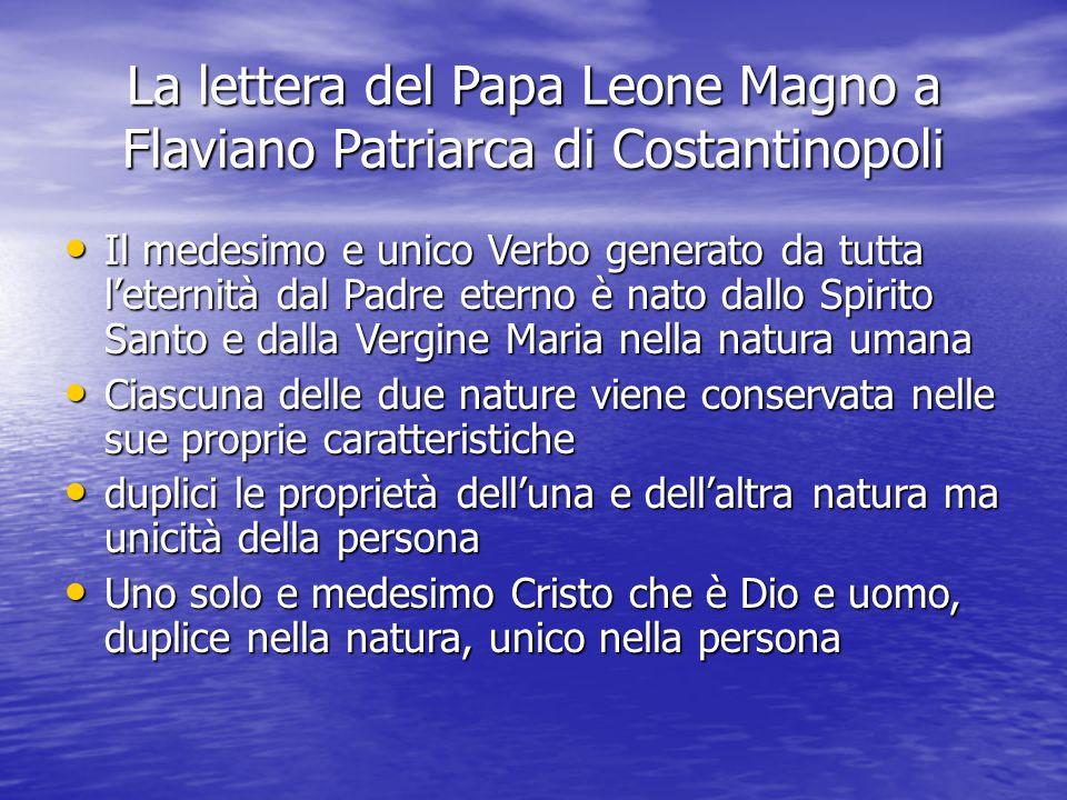 La lettera del Papa Leone Magno a Flaviano Patriarca di Costantinopoli Il medesimo e unico Verbo generato da tutta l'eternità dal Padre eterno è nato